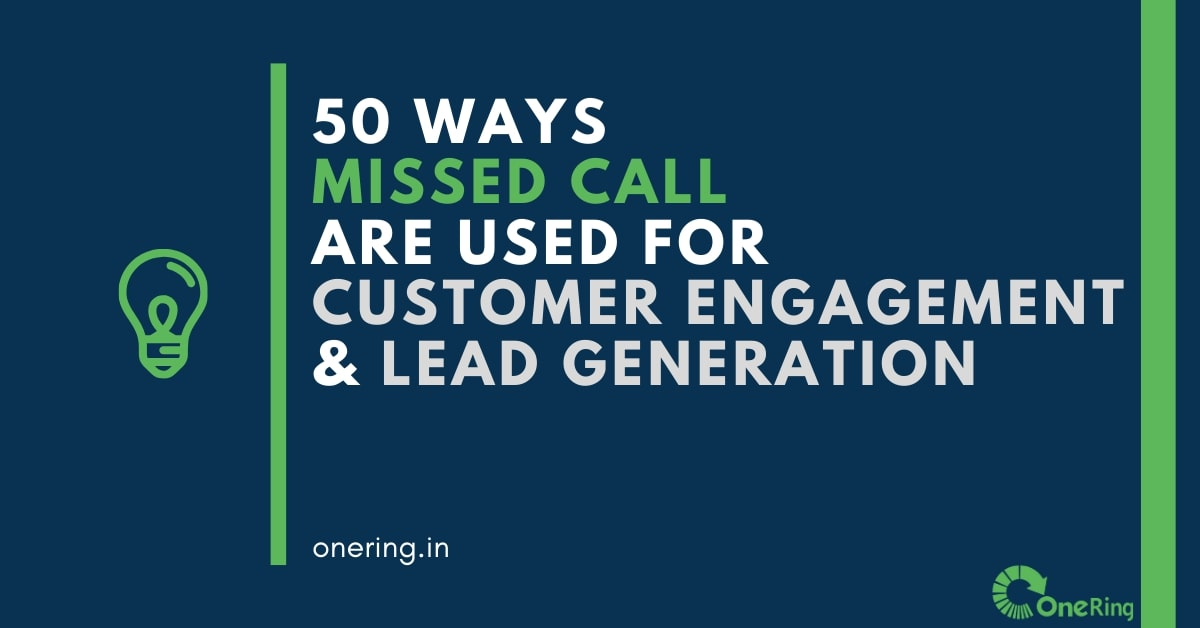50 Ways Missed Call are used for Customer Engagement and Lead Generation